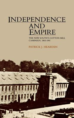 Independence and Empire - Hearden, Patrick J