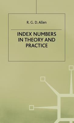Index Numbers in Theory and Practice - Allen, R. G. D.
