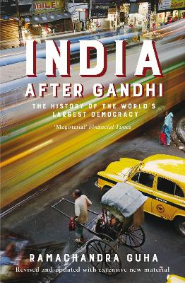 India After Gandhi: The History of the World's Largest Democracy - Guha, Ramachandra