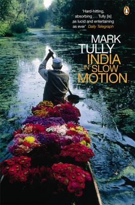 India in Slow Motion - Tully, Mark
