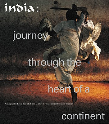 India: Journey Through the Heart of a Continent - Germain-Thomas, Olivier
