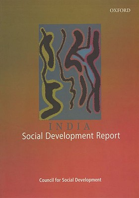 India: Social Development Report - Council for Social Development, and Kundu, Amitabh (Editor)