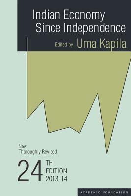 Indian Economy Since Independence - Kapila, Uma (Editor)