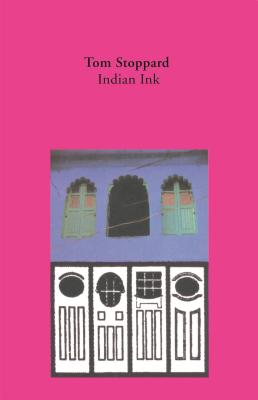 Indian Ink: A Play - Stoppard, Tom