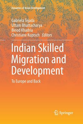 Indian Skilled Migration and Development: To Europe and Back - Tejada, Gabriela (Editor)