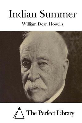 Indian Summer - Howells, William Dean, and The Perfect Library (Editor)