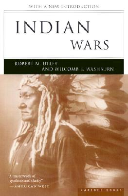 Indian Wars - Utley, Robert M, and Washburn, Wilcomb E