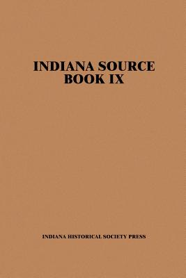 Indiana Source Book, Volume Nine with Index: Material from the Hoosier Genealogist, 1993-1994 - The Publications Division (Compiled by)