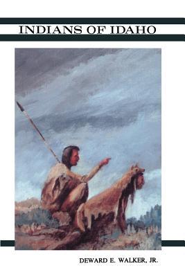 Indians of Idaho - Walker, Deward E