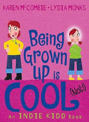 Indie Kidd Bk 3: Being Grown-Up Is Cool - McCombie, Karen