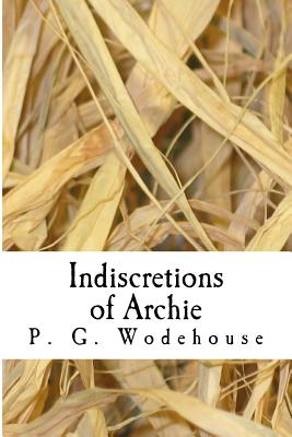 Indiscretions of Archie - P G Wodehouse