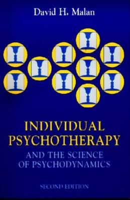 Individual Psychotherapy and the Science of Psychodynamics - Malan, David H