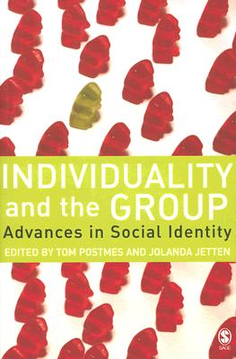 Individuality and the Group: Advances in Social Identity - Postmes, Tom (Editor), and Jetten, Jolanda, Professor (Editor)