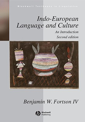 Indo-European Language and Culture: An Introduction - Fortson, Benjamin W