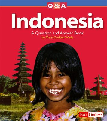 Indonesia: A Question and Answer Book - Wade, Mary D