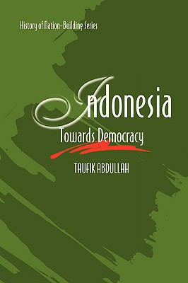 Indonesia: Towards Democracy - Abdullah, Taufik