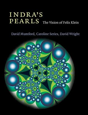 Indra's Pearls: The Vision of Felix Klein - Mumford, David, QC, and Series, Caroline, and Wright, David