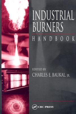 Industrial Burners Handbook - Baukal, Charles E, Jr. (Editor)
