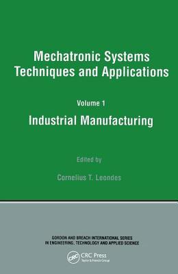 Industrial Manufacturing: Volume 1 - Leondes, Cornelius T. (Editor)