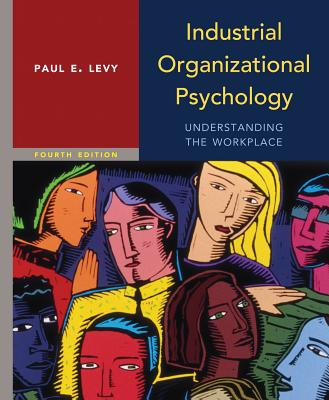 Industrial Organizational Psychology - Levy, Paul