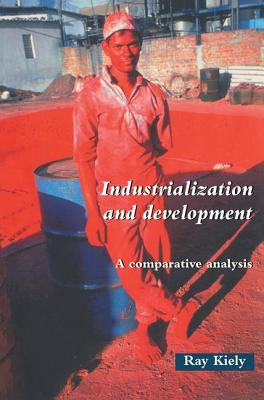 Industrialization and Development: An Introduction - Kiely, Ray