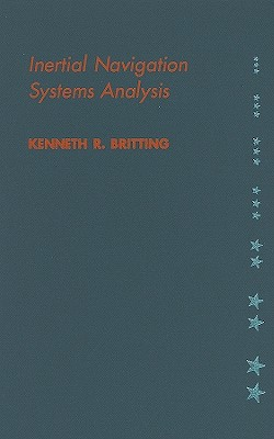 Inertial Navigation Systems Analysis - Britting, Kenneth R