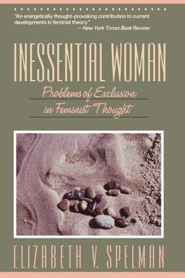Inessential Women - Spelman, Elizabeth V, and Bryant, Howard