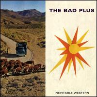 Inevitable Western - The Bad Plus