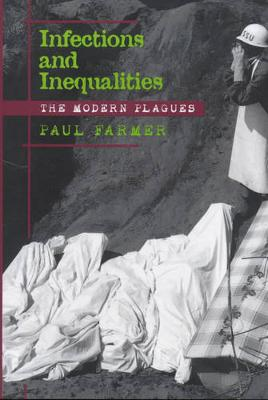 Infections and Inequalities: The Modern Plagues - Farmer, Paul