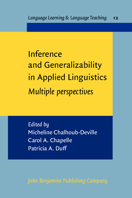 Inference and Generalizability in Applied Linguistics: Multiple Perspectives - Chalhoub-Deville, Micheline (Editor), and Chapelle, Carol A, Professor (Editor), and Duff, Patricia A (Editor)