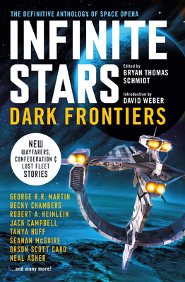 Infinite Stars: Dark Frontiers - Schmidt, Brian Thomas (Editor), and Campbell, Jack, and Card, Orson Scott