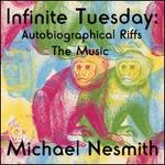 Infinite Tuesday: Autobiographical Riffs - The Music