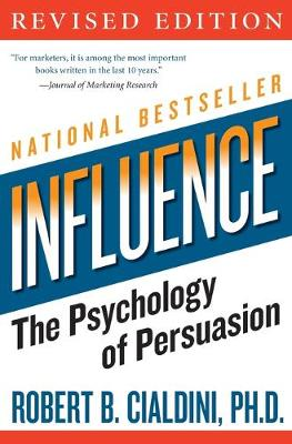 Influence: The Psychology of Persuasion - Cialdini, Robert B, PH.D.