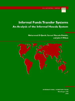 Informal Funds Transfer Systems: An Analysis of the Informal Hawala System - El Qorchi, Mohammed, and Qorchi, Mohammed El, and Maimbo, Samuel Munzele