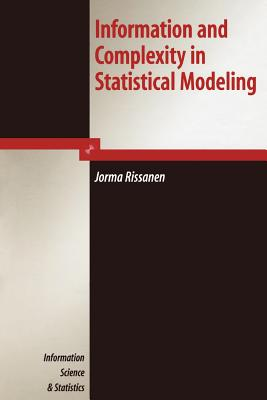 Information and Complexity in Statistical Modeling - Rissanen, Jorma