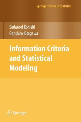 Information Criteria and Statistical Modeling - Konishi, Sadanori