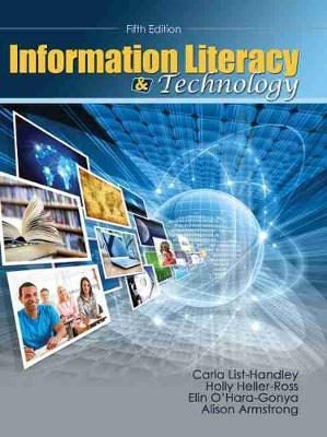 Information Literacy and Technology - List-Handley, Carla J