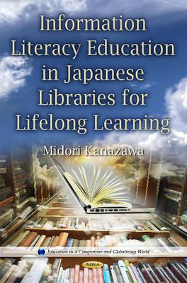 Information Literacy Education in Japanese Libraries for Lifelong Learning - Kanazawa, Midori