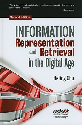 Information Representation and Retrieval in the Digital Age - Chu, Heting
