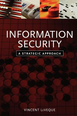 Information Security: A Strategic Approach - Leveque, Vincent