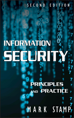 Information Security: Principles and Practice - Stamp, Mark
