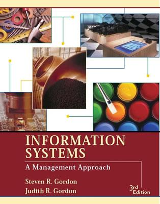 Information Systems: A Management Approach - Gordon, Steven R, and Gordon, Judith R