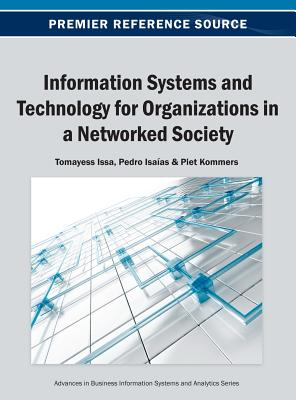 Information Systems and Technology for Organizations in a Networked Society - Issa, and Issa, Tomayess (Editor), and Isa-As, Pedro (Editor)