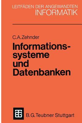 Informationssysteme und Datenbanken - Zehnder, Carl August