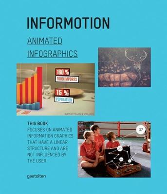 Informotion: Animated Infographics - Finke, Tim (Editor)