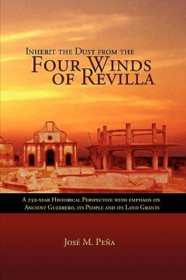 Inherit the Dust from the Four Winds of Revilla - Pena, Jose M
