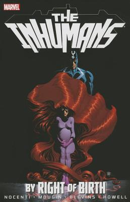 Inhumans: By Right Of Birth - Nocenti, Ann, and Blevins, Bret (Artist), and Mougin, Lou