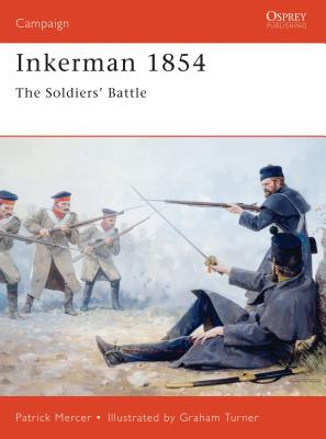 Inkerman 1854: The Soldiers' Battle - Mercer, Patrick