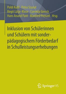 Inklusion Von Schulerinnen Und Schulern Mit Sonderpadagogischem Forderbedarf in Schulleistungserhebungen - Kuhl, Poldi (Editor), and Stanat, Petra (Editor), and Lutje-Klose, Birgit (Editor)