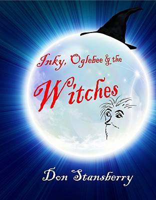 Inky, Oglebee and the Witches - Stansberry, Don
